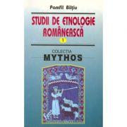 Studii de etnologie romaneasca Volumul 1 - Pamfil Biltiu
