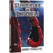 Subjugat de indoieli - Anna Tyboleyn