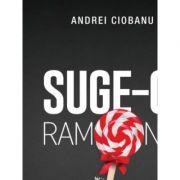 Suge-o, Ramona! - Andrei Ciobanu