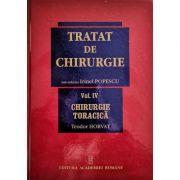 Tratat de chirurgie. Volumul IV. Chirurgie toracica - Teodor Horvat, Irinel Popescu