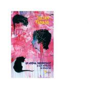 Un animal necunoscut si alte patruzeci de povestiri - Iulian Tanase