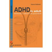 ADHD in Adults. IInterference with Personality Disorders - Laura Aelenei