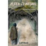 Aleea cu artari - Alexandru Tatomir