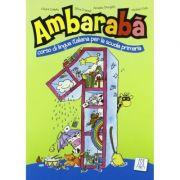 Ambarabà 1. Libro per l'alunno (libro + 2 CD audio)/Ambarabà 1. Cartea elevului (carte + 2 CD-uri audio) - Chiara Codato