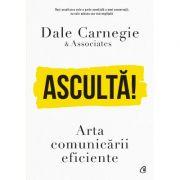 Asculta! Arta comunicarii eficiente - Dale Carnegie