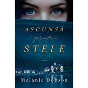 Ascunsa printre stele - Melanie Dobson