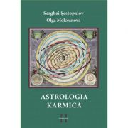 Astrologia Karmica - Serghei Sestopalov, Olga Molceanova