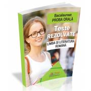 Bacalaureat Proba orala. Teste rezolvate la Limba si Literatura romana - Cristina Scurtu