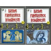 Basme fantastice romanesti IV tom 1-2 - Ionel Oprisan