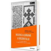 Biserica Asiriana a Rasaritului - Wilhelm Baum, Dietmar W. Winkler