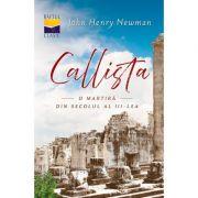Callista - o martira din secolul al III-lea - John Henry Newman