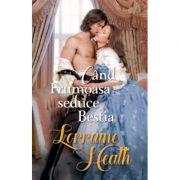 Cand Frumoasa seduce Bestia - Lorraine Heath