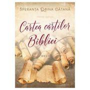 Cartea cartilor Bibliei - poezii - Speranta Doina Catana