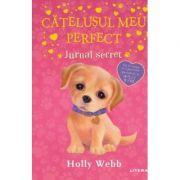 Catelusul meu perfect. Jurnal secret - Holly Webb