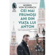 Cei mai frumosi ani din viata lui Anton - Norris von Schirach