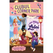 Clubul Corner Park. Viata secreta a Lolei - Davina Bell