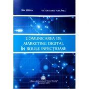 Comunicarea de marketing digital in bolile infectioase - Ion Stefan, Victor Lorin Purcarea