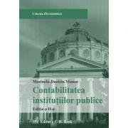 Contabilitatea institutiilor publice. Editia 2 - Marinela Daniela Manea