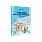Contabilitatea institutiilor publice. Editia a II-a, revizuita - Doina Maria Tilea