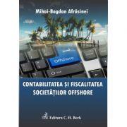 Contabilitatea si fiscalitatea societatilor offshore. Editia 1 - Mihai Bogdan Afrasinei