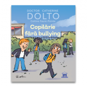 Copilarie fara bullying - Catherine Dolto