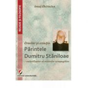 Creator and creation. Father Dumitru Staniloae - Valuating the Areophageal Writings - Ionut Chircalan