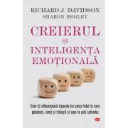 Creierul si inteligenta emotionala - Richard J. Davidson, Sharon Begley