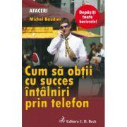Cum sa obtii cu succes intalniri prin telefon - Michel Baudier