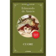 Cuore - Edmondo de Amicis (colectia lecturi scolare)