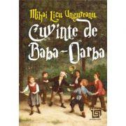 Cuvinte de Baba-Oarba - Mihai Licu-Ungureanu