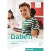 Dabei! A2. 1 Arbeitsbuch - Gabriele Kopp, Josef Alberti, Siegfried Buttner