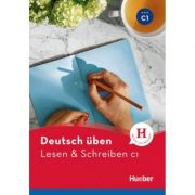 Deutsch uben Lesen & Schreiben C1 - Franziska Bader, Corinna Kolblin
