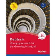 Deutsch Ubungsgrammatik fur die Grundstufe aktuell Buch mit Online-Tests - Anneli Billina, Monika Reimann