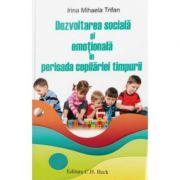 Dezvoltarea sociala si emotionala in perioada copilariei timpurii - Irina Mihaela Trifan