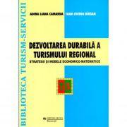 Dezvoltarea durabila a turismului regional - Adina Camarda, Ioan Ovidiu Birsan