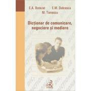 Dictionar de comunicare, negociere si mediere - Elena Aurelia Botezat