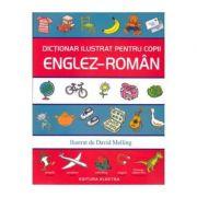 Dictionar ilustrat pentru copii englez-roman - David Melling