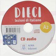 Dieci A2 (CD audio)/Zece A2 (CD audio). Curs de limba italiana 2 - Ciro Massimo Naddeo, Euridice Orlandino