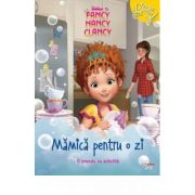 Disney Junior. Fancy Nancy Clancy. Mamica pentru o zi. O poveste cu activitati