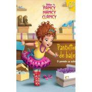 Disney Junior. Fancy Nancy Clancy. Pantofiorii de balet. O poveste cu activitati