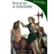 Eroi si zei ai Antichitatii - Lucia Impelluso