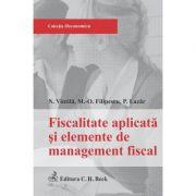 Fiscalitatea aplicata si elementele de management fiscal - Maria-Oana Filipescu, Nicoleta Vintila, Paula Lazar