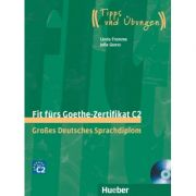 Fit furs Goethe-Zertifikat C2 Lehrbuch mit 2 integrierten Audio-CDs Grosses Deutsches Sprachdiplom - Linda Fromme, Julia Guess