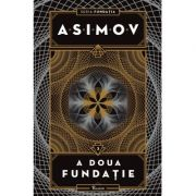 Fundatia III. A doua fundatie - Isaac Asimov