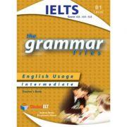 Grammar Files B1 IELTS Teacher's book - Andrew Betsis, Lawrence Mamas