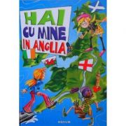Hai cu mine in Anglia