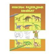 Hogyan rajzoljunk dinokat. Cum sa desenam dinozauri