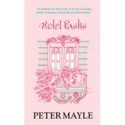 Hotel Pastis (editie de buzunar) - Peter Mayle