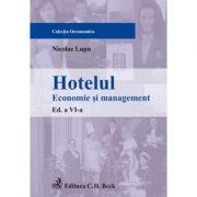 Hotelul. Economie si management. Editia 6 - Nicolae Lupu