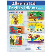 Illustrated Idioms Levels B1 & B2 Book 1 Teacher's book - Andrew Betsis, Sean Haughton